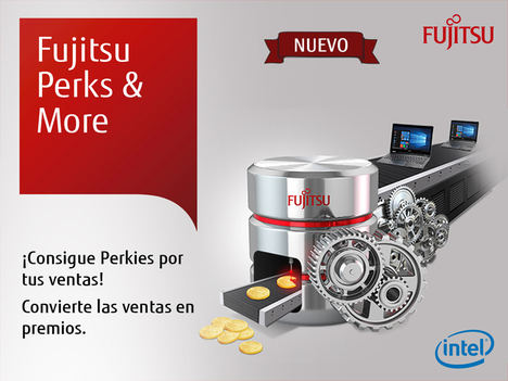 Fujitsu lanza su nuevo programa de incentivos denominado 'Perks & More' para sus Channel Partners