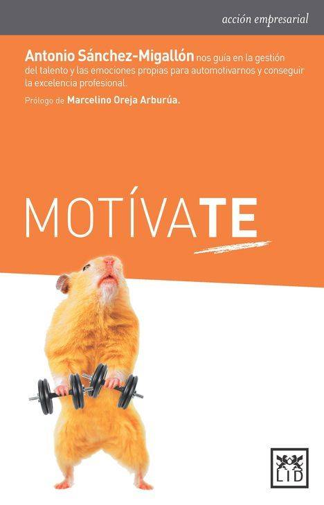 Motívate: gestión del talento y de las emociones para alcanzar la excelencia profesional