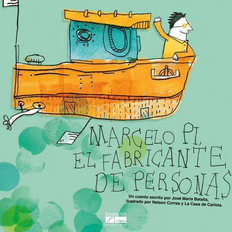 Marcelo Pi: el fabricante de personas, un cuento que acerca la discapacidad a los más pequeños