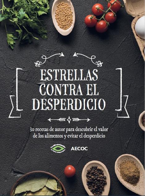 AECOC lanza junto a 30 chefs con estrella Michelín 'Estrellas contra el desperdicio', un libro solidario de recetas de aprovechamiento