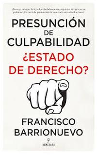 'Presunción de culpabilidad. ¿Estado de Derecho?' de Francisco Barrionuevo