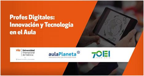 La Universidad Internacional de Valencia-VIU, aulaPlaneta y la OEI, lanzan curso gratuito para docentes latinoamericanos sobre competencias digitales
