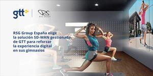 RSG Group España elige la solución SD-WAN Gestionada de GTT para reforzar la experiencia digital en sus gimnasios