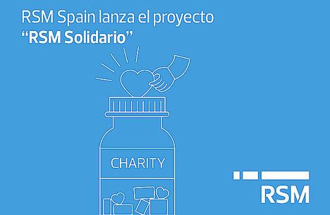 """RSM Spain lanza """"RSM Solidario"""", un proyecto diseñado para potenciar la Responsabilidad Social Corporativa"""
