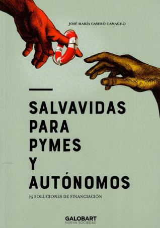 Salvavidas para pymes y autónomos, de José María Casero Camacho