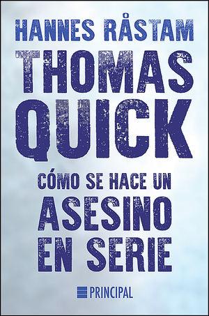 Thomas Quick. Cómo se hace un asesino en serie, de Hannes Råstam