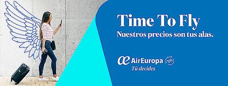 Air Europa transforma sus históricas tarifas Minimax en 'Time to Fly', con los mejores precios para volar donde quieras