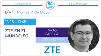 """Victor Pascual, CTO de ZTE, en el 5G Forum: """"Somos pioneros en traer a España el 5G SA y estamos convencidos de que prevalecerá"""""""