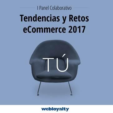 Webloyalty presenta el Primer Panel Colaborativo de Retos y Tendencias en eCommerce 2017