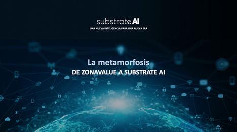 Zonavalue se fusiona con la estadounidense Substrate y reafirma su apuesta por la Inteligencia Artificial antes de su salida a bolsa