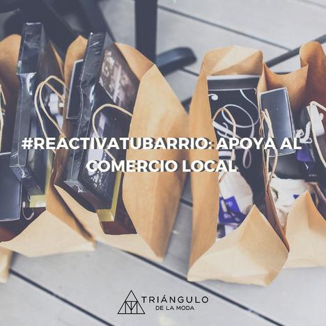 El Triángulo de la Moda lanza la campaña #Reactivatubarrio para impulsar el comercio local