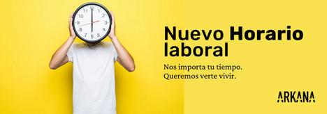 """ARKANA da la bienvenida a un nuevo horario, apostando por la flexibilidad y conciliación: """"Nuestro trabajo es facilitarte el tuyo"""""""