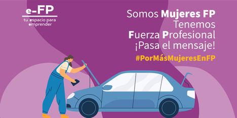e-FP lanza la campaña #PorMásMujeresEnFP para reforzar la presencia de las mujeres en las ramas de carácter industrial y científico-tecnológico de FP
