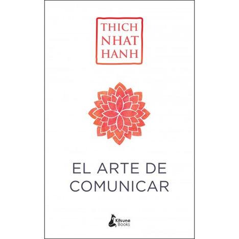 El arte de comunicar, de Thich Nhat Hanh