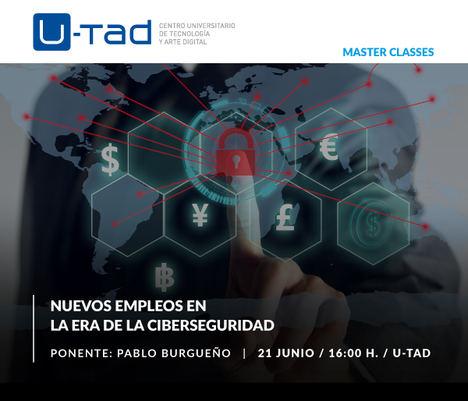 U-tad ofrece una Máster Class para informar de los nuevos empleos surgidos en la era de la ciberseguridad