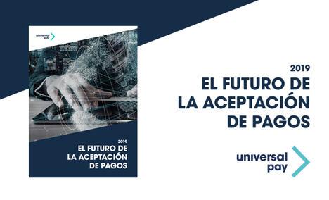 UniversalPay presenta el III informe 'El futuro de la aceptación de pagos'