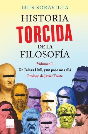 Historia torcida de la Filosofía (volumen I) un desternillante paseo por los orígenes de la Filosofía