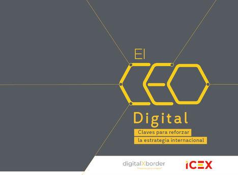"""ICEX lanza el libro """"El CEO Digital. Claves para reforzar la estrategia internacional"""" basado en el programa digitalXborder"""