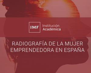 IMF Institución Académica radiografía a la mujer emprendedora del siglo XXI