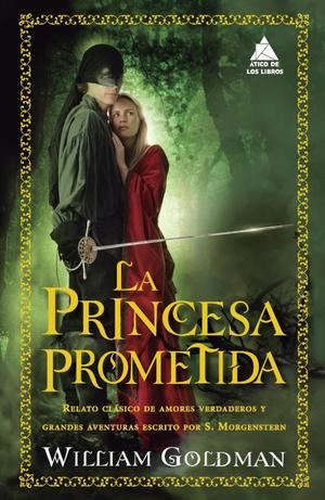 La princesa prometida, de William Goldman, un clásico imprescindible