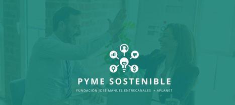 Elegidas las diez empresas finalistas del Programa Pyme Sostenible impulsado por APlanet y Fundación Entrecanales