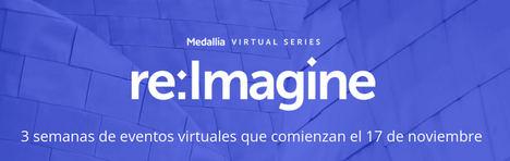 Medallia anuncia re:Imagine, un evento virtual centrado en la Experiencia de Cliente, de Empleado y de Paciente