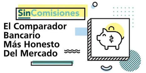 Sincomisiones.org: El portal web que analiza la oferta bancaria española