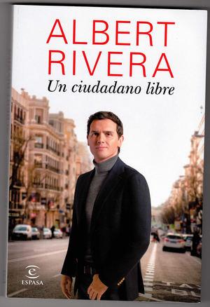 Un ciudadano libre, de Albert Rivera