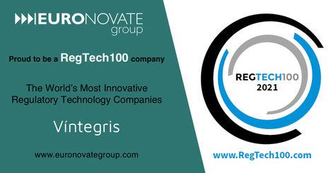 EURONOVATE GROUP empresa matriz de Víntegris, incluido en la prestigiosa lista RegTech100 de las empresas más innovadoras para 2021